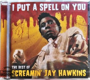 I Put A Spell On You (The Best Of Screamin' Jay Hawkins)