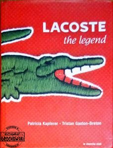 Lacoste. The legend. (Seria: Collection Marques embleematiques)