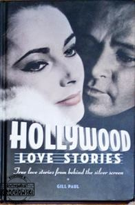 Hollywood love stories. True love stories from behind the silver scren