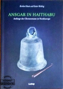 Ansgar in Haithabu. Anfange des Christentums in Nordeuropa