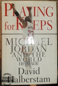 Playing for keeps Michael Jordan  HALBERSTAM