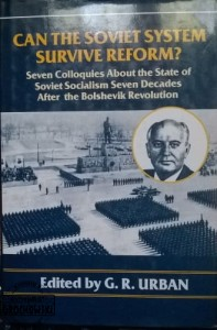 Can the soviet system survive reform? Seven colloquies about the State of Soviet Socialism Seven Decades After the Bolshevik Revolution