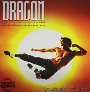 Dragon: The Bruce Lee Story (Music From The Original Motion Picture Soundtrack)