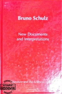 Bruno Schulz. New documents and interpretations. (Seria: Literature and the Sciences of Man vol 15) - Prokopczyk Czeslaw Z. red.
