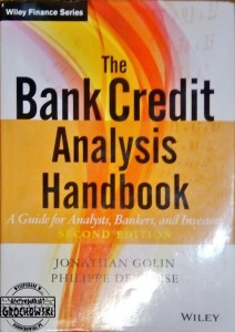 The bank credit analysis handbook. A guide for analysts, bankers, and investors. (Seria: Wiley Finance Series) - Golin Jonathan, Delhaise Philippe