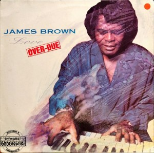 James Brown – Love Over-Due LP