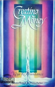Creating Money. Keys to Abundance - Roman Sanaya, Packer Duane