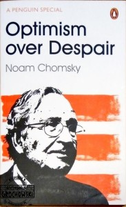 Optimism over despair. On capitalism, empire and social change. (Seria: A Penguin Special) - Chomsky Noam