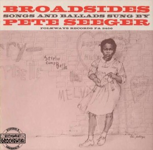 Broadsides - Songs And Ballads Sung By Pete Seeger