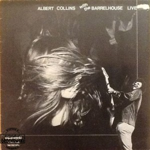 Albert Collins With The Barrelhouse Live