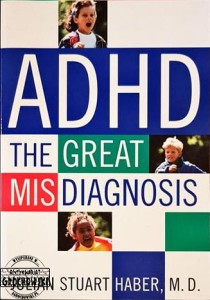 ADHD: The Great Misdiagnosis HABER