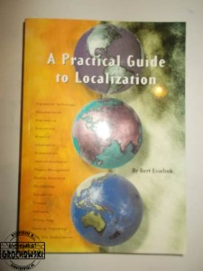 A practical Guide to Localization (Seria: The Language International World Directory; Volume 4)