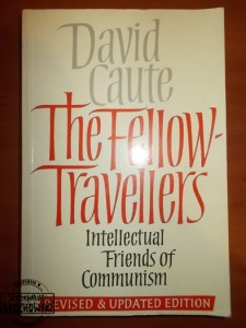 The Fellow-Travellers: Intellectual Friends od Communism